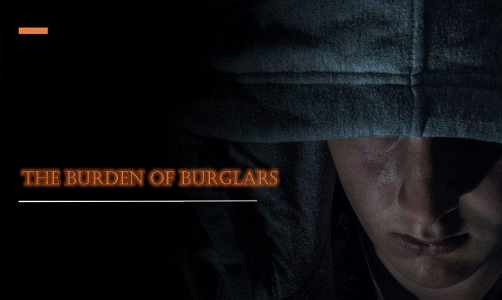 The Burden Of Burglars - video cover